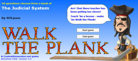 Judicial System – It is a walk the plank game with Judicial system questions appearing randomly